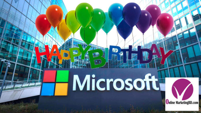 Today-is-the-birthday-of-Soft-giant-Microsoft-online-marketing-bd-hamidur-rahman-bappa